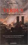 Verdun - Pourquoi l'armée française a-t-elle vaincu